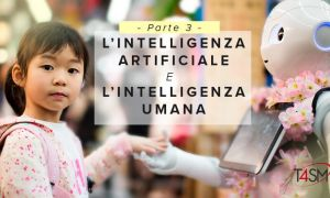 Intelligenza Artificiale e Intelligenza Umana - Parte 3