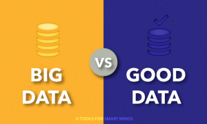 BIG DATA vs. GOOD DATA